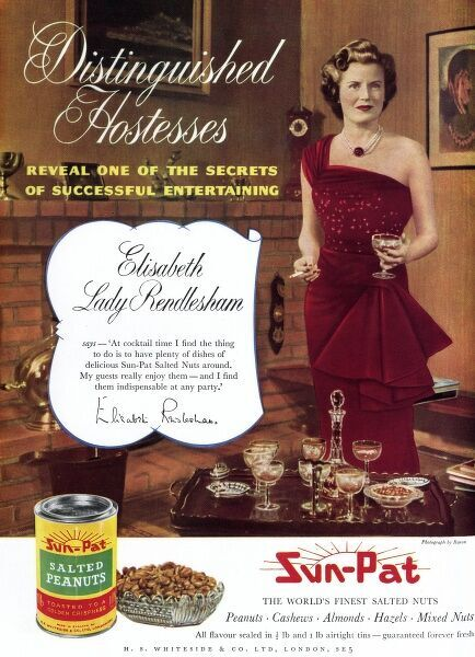 Advertisement for Sun-Pat Peanuts which are, for Lady Rendlesham, 'indispensable at any party'. Date: 1954