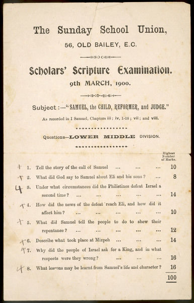 Test for Sunday school class at 56 Old Bailey, London on subject of Samuel, the child, reformer and judge. 8 Questions can gain you 100 marks