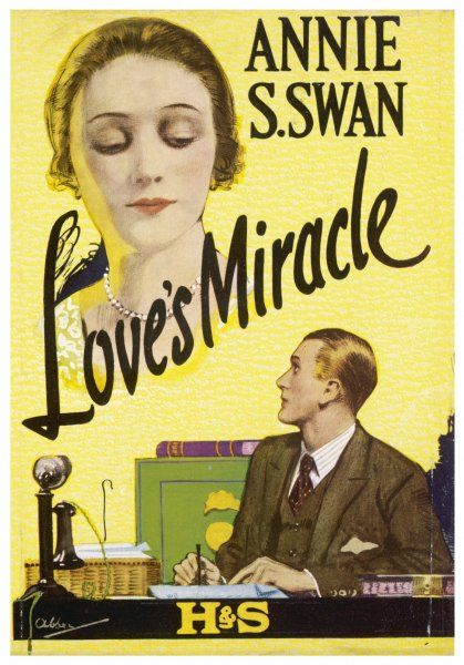 'LOVE'S MIRACLE' (Annie S Swan) He was only a clerk Devoted to work, But his life became lyrical Thanks to love's miracle