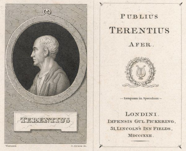 PUBLIUS TERENTIUS AFER known as TERENCE Roman playwright, born in Carthage