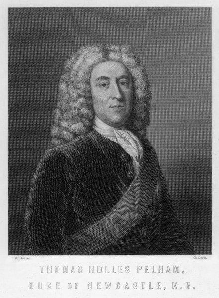 THOMAS PELHAM-HOLLES 1ST DUKE OF NEWCASTLE British statesman and Whig Prime Minister (1757-62)