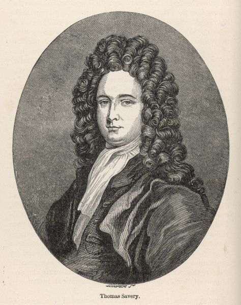 THOMAS SAVERY English military engineer, patented first commercially successful steam engine Date: 1650' - 1715