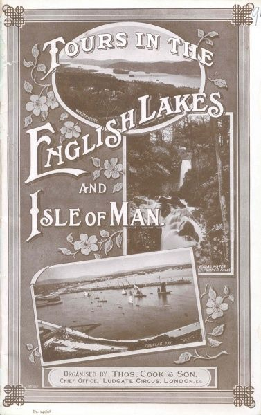 Cover illustration for Tours in the English Lakes and isle of Man, organised by Thomas Cook & Son, Ludgate Circus, London. Views of Lake Windermere, Rydal Water, Upper Falls and Douglas Bay, decorated with flowers and foliage
