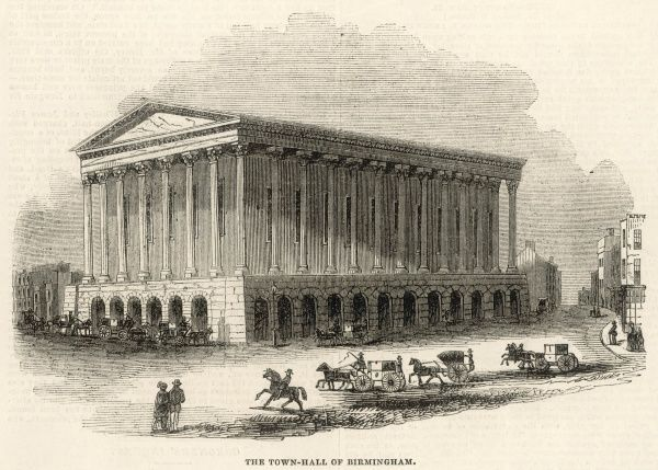 The town hall of Birmingham is a magnificent construction modelled upon one of the ancient temples of Greece. A rustic basement supports a series of noble Corinthian columns, which extend round the front and two sides of the building