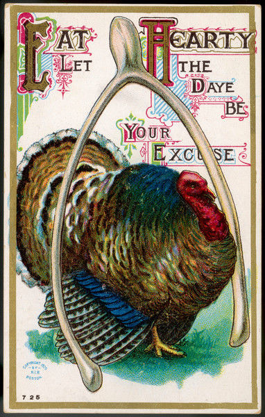 'Eat hearty - let the daye be your excuse' - an invitation to Thanksgiving over- indulgence on the fourth Thursday in November