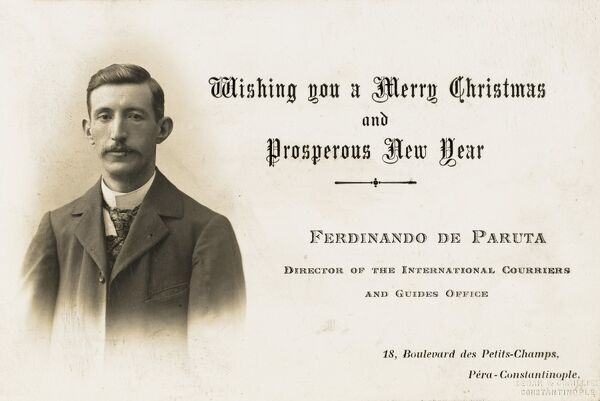 Christmas card sent by Ferdinando de Paruta who was the Director of the International Couriers and Guides Office of Pera, Constantinople