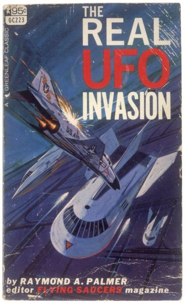 'THE REAL UFO INVASION' Raymond A Palmer