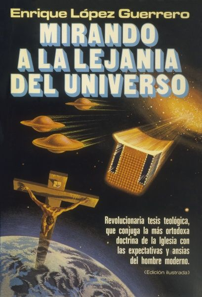 Enrique Lopez Guerrero 'MIRANDO A LA LEJANIA DEL UNIVERSO' (Wonders from the distant universe) Spanish study of the alleged 'Ummo' contacts with Earth