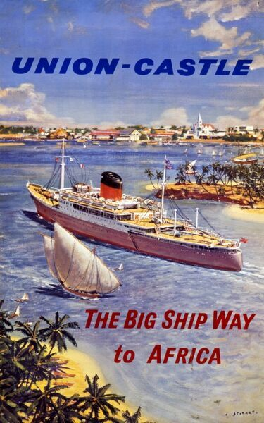 Poster advertising the Union-Castle Line, a shipping line that operated a fleet of passenger liners and freighters between Europe and Africa from 1900 to 1977. The Big Ship Way to Africa - a passenger liner is shown next to a sailing ship