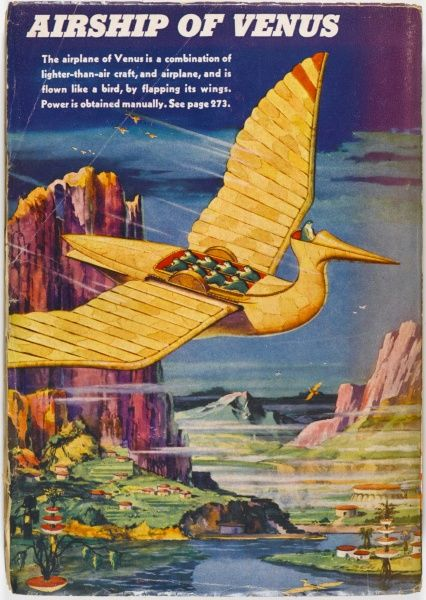 The innovative people of Venus develop this birdlike man- powered airship which moves by flapping its wings. Date: 1942