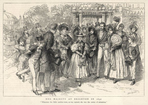 "QUEEN VICTORIA In Brighton, 1832. ""Wherever the little maiden went, as was natural, she was the centre of attraction&quot"
