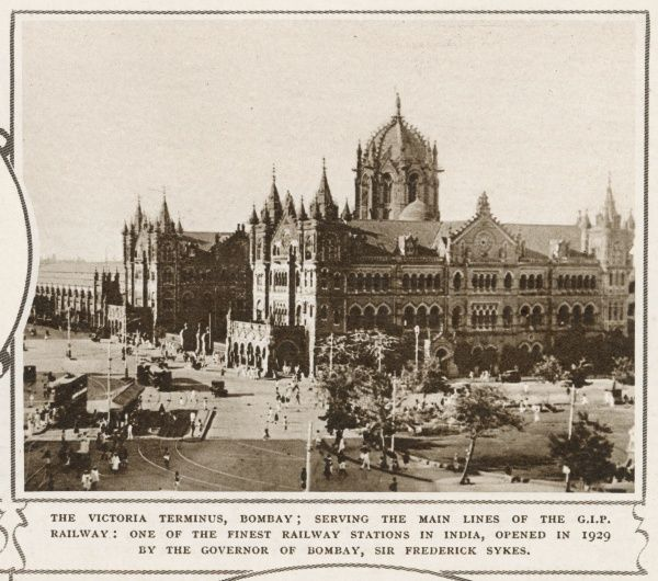 The Victoria Terminus, Bombay, opened in 1929 by the Governor of Bombay, Sire Frederich Sykes. The train station served the main lines of the Great Indian Peninsular Railway