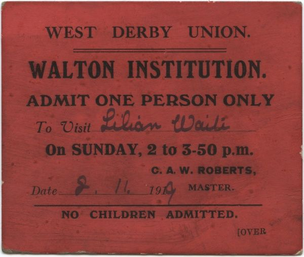 A visiting pass for the West Derby Union workhouse at Walton, Liverpool. Visitors are warned that taking alcohol into the workhouse is forbidden and can result in prosecution. Date: 1919