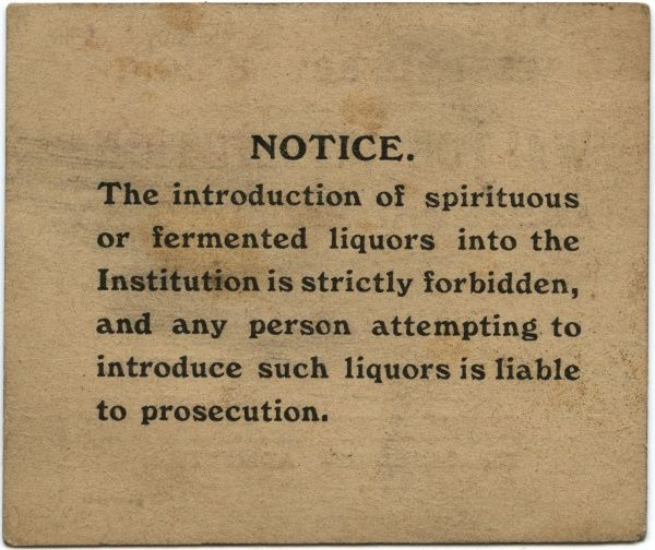 The reverse side of a visiting pass for the West Derby Union workhouse at Walton, Liverpool. Visitors are warned that taking alcohol into the workhouse is forbidden and can result in prosecution. Date: 1919