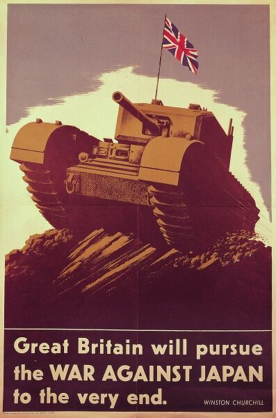 Patriotic British poster issued during World War Two with a tank carrying a British Flag and a quote from Winston Churchill stating that, 'Great Britain will pursue the war against Japan to the very end&#39
