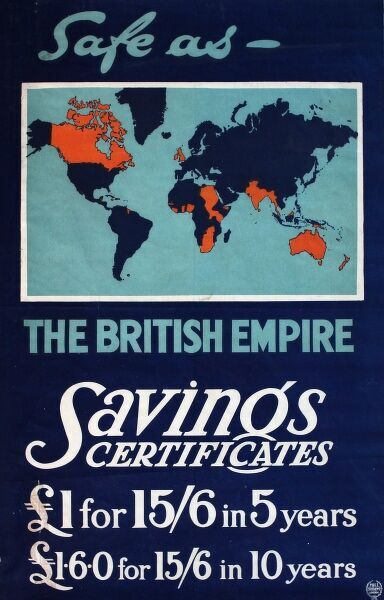 Wartime poster advertising Savings Certificates, said to be safe as the British Empire (marked red on the map). Showing returns on investments over 5 years and 10 years.  1940s
