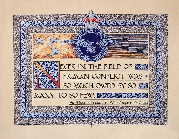 Wartime poster of Churchill's famous words: Never in the field of human conflict was so much owed by so many to so few, referring to the pilots of the Royal Air Force, fighting the Battle of Britain.  20 August 1940