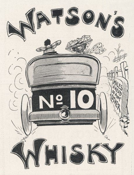 Watson's No 10 Whisky is 'miles ahead of any other' Date: 1905