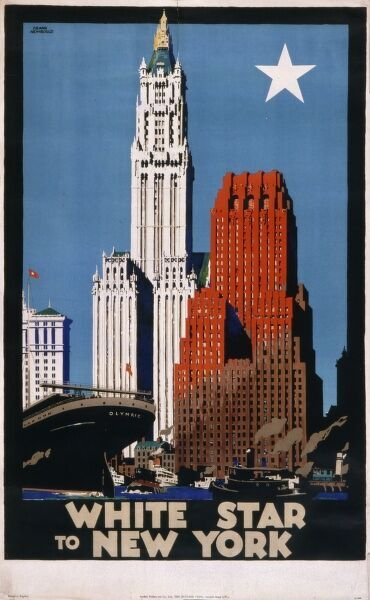 Poster for the White Star Line to New York featuring the RMS Olympic (sister ship to the Britannic and Titanic) in New York harbour with the Woolworth Building in the background, the world's tallest building throughout the 1920s