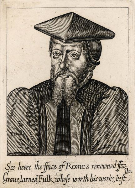 WILLIAM FULKE Puritan churchman, master of Pembroke College, Cambridge - 'See here the face of Rome's renowned foe, grave, learned Fulk...&#39