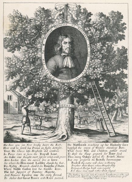 William Pendrill, who aided the concealment of King Charles II in the oak tree (pictured) at Boscobel House in Shropshire, after his defeat at the Battle of Worcester in 1651. The poem set below the illustration praises his loyalty to his sovereign