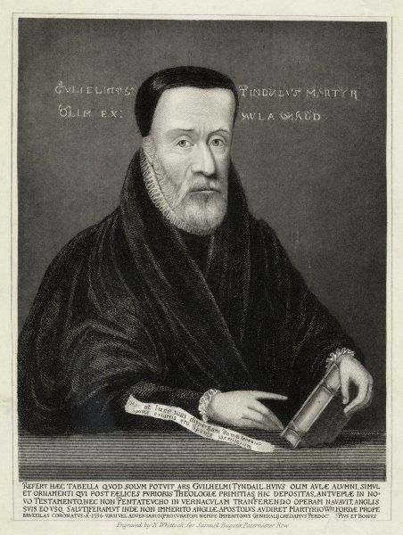 WILLIAM TYNDALE English translator of Bible; burned at the stake for heresy in 1536