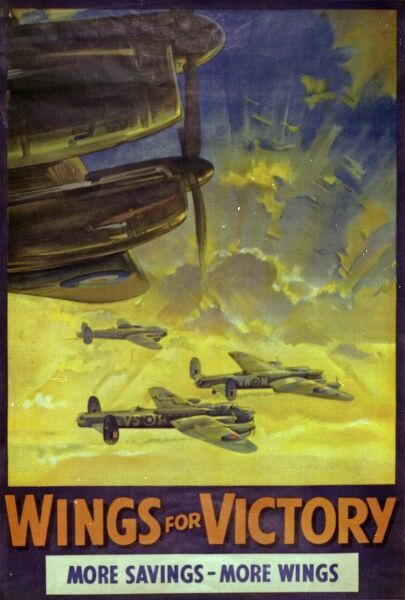 'Wings For Victory' More Savings - More Wings. Poster encouraging Britains to save money, aiding the war effort, specificially in the construction of new Lancaster Bomber aircraft for the RAF