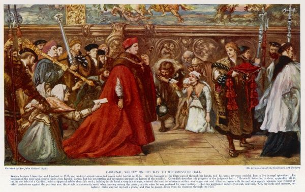THOMAS, CARDINAL WOLSEY depicted at the height of his power, on his way to Westminster Hall surrounded by suppliants and petitioners, lobbyists and parasites