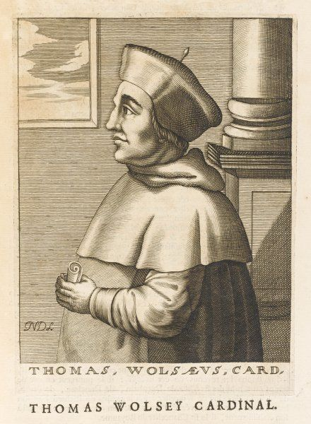 CARDINAL THOMAS WOLSEY English prelate and statesman