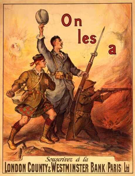 On les a souscrivez a la London County and Westminster Bank (Paris) Ltd : poster illustrated by three World War One soldiers, Scots Guard, French and British infantrymen in battle, whose patriotism will lead them to subscribe to the Paris branch