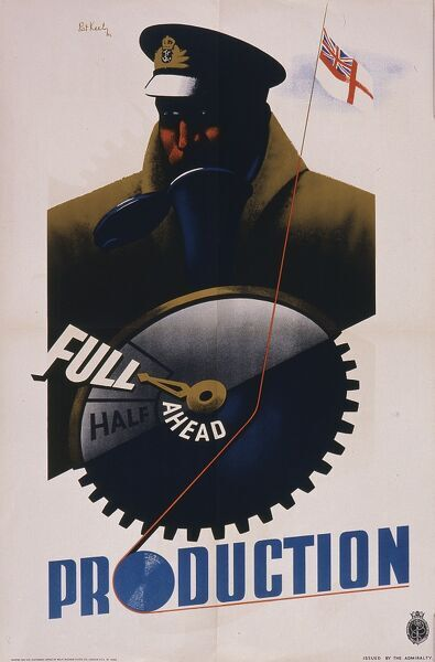 World War Two poster issued by the British Admiralty, demonstrating full steam ahead on production, presumably of wartime equipment and munitions. A naval commander with ensign flying gives the order