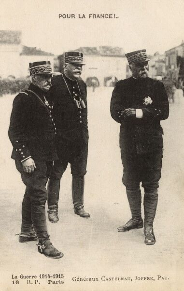 "General Castelnau, General Joffre and General Pau - French Generals of World War One. Captioned ""Pour La France !.."" February 1915"