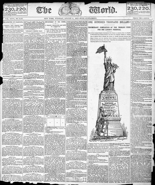 STATUE OF LIBERTY, 1885.  Front page of Joseph Pulitzer's New York newspaper 'The World, ' 11 August 1885, hailing the raising of $100, 000 for the completion of the Liberty pedestal