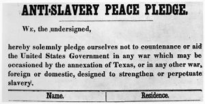 ABOLITIONIST PEACE PLEDGE. American abolitionist pledge, 1845, after the annexation of Texas