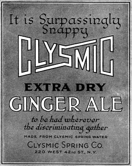 AD: CLYSMIC GINGER ALE, 1919. American advertisement for Clysmic Ginger Ale, 1919