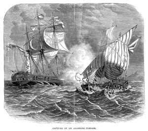 ALGERIAN CORSAIR. Capture of an Algerian corsair by an American warship in the
