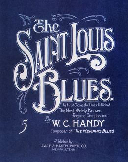 HANDY: 'ST. LOUIS BLUES', 1914. The original sheet music cover for William
