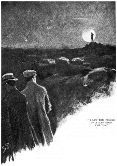 HOUND OF THE BASKERVILLES. 'I saw a figure of a man upon the tor