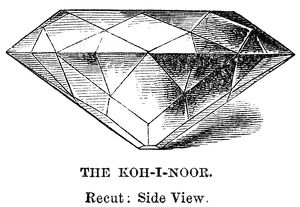 KOH-I-NOOR DIAMOND. The Koh-I-Noor diamond after it was recut in 1851, side view