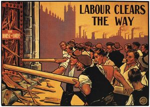 'Labour clears the way.' Labour Party poster of 1910 challenging the House
