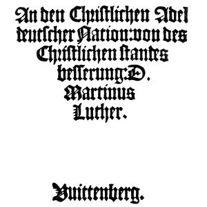 LUTHERAN MANIFESTO, 1520. Title page of the first edition of Martin Luther's manifesto