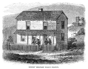 MINERS' POLICE STATION, 1867. Military police station established by and staffed