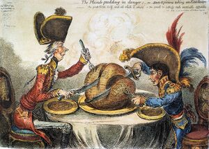 NAPOLEON CARTOON, 1805. 'The Plumb-pudding in danger; - or State Epicures taking un Petit Souper.' Satirical etching, 1805, by James Gillray a propos of a peace overture from Napoleon, showing Napoleon and British Prime Minister William Pitt carving up the world.