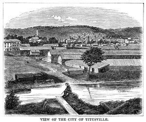 PENNSYLVANIA: TITUSVILLE. View of the city of Titusville, Pennsylvania, where the