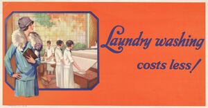 POSTER: LAUNDRY, 1929. 'Laundry washing costs less!' Lithograph, 1929