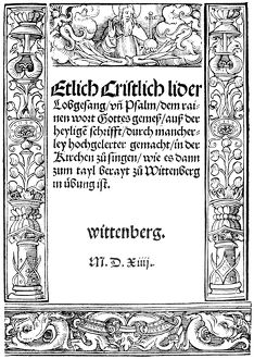PROTESTANT HYMNBOOK, 1524. Title page of the first edition of the first Protestant hymnbook