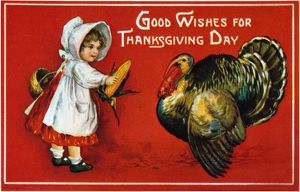 THANKSGIVING CARD, 1900. American Thanksgiving card, c1900.