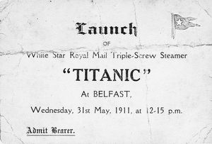 TITANIC: LAUNCH, 1911. Invitation to the launch of the Titanic at Belfast, 21 May 1911.