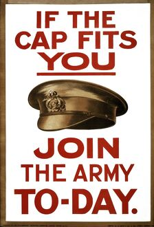 WWI: POSTER, 1915. 'If the cap fits you, join the army to-day.' Lithograph, 1915