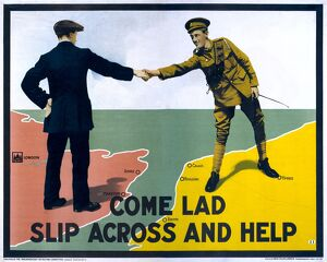 WWI: POSTER, 1915. 'Come lad slip across and help.' Lithograph, 1915